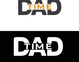 #130 for Create designs that use 'Dad Time' by samsuddinsobujmd