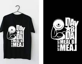 #39 for Design a tee-shirt - Day by Day - Meal by Meal -Set By Set by almamun5436