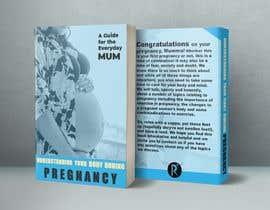 tafazzalhossain7 tarafından Understanding your body during pregnancy - A guide for the everyday Mum için no 42