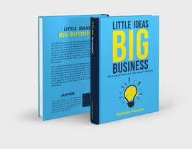 #217 for Book Cover design for Little Ideas, Big Business by imranislamanik