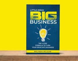 #115 for Book Cover design for Little Ideas, Big Business by DesignerMaster12
