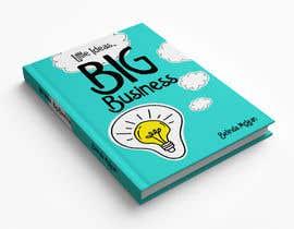 #201 for Book Cover design for Little Ideas, Big Business by annaausten