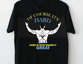 #25 cho Design a tee-shirt - Of course it's hard. Hard is what makes it great. bởi rasnasharminanne