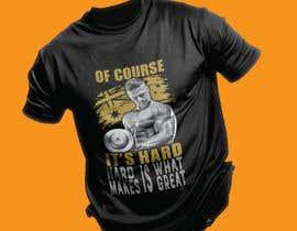 Nro 24 kilpailuun Design a tee-shirt - Of course it's hard. Hard is what makes it great. käyttäjältä tsourov920