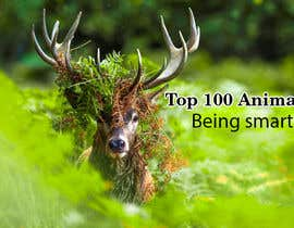 Nro 92 kilpailuun Create a Youtube thumbnail photo ----- for a youtube video (Top 100 Animals being smart) käyttäjältä sobujhossaingrea