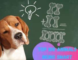 Nro 128 kilpailuun Create a Youtube thumbnail photo ----- for a youtube video (Top 100 Animals being smart) käyttäjältä MuhammadAiman98