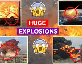 #18 untuk Create a Youtube thumbnail photo ----- for a youtube video (Huge explosions) - 14/11/2020 00:53 EST oleh shaonislamF4