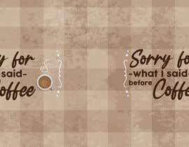 #3 untuk Sorry for what I said before coffee oleh BerginGraphs