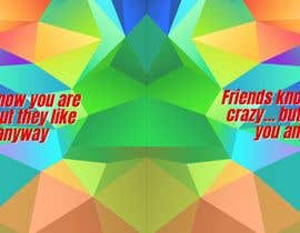 #95 for Friends know you are crazy by kayps1