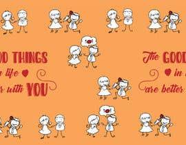 #121 untuk The good things in life are better with you oleh sadmanshakib9