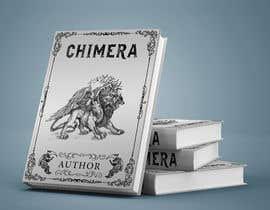 """soikotrahman tarafından Book Cover Design - """"Chimera"""" için no 203"""
