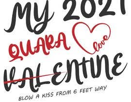 #54 untuk Make Better Design for Mug Valentine Quarantine oleh Shakib161621