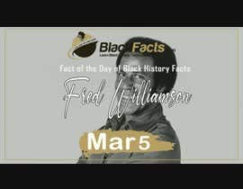 #8 for Fact-of-the-Day Showcase Videos for BlackFacts.com Mar 1 - 10 af ahmedyahya55