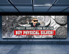 nº 293 pour Design a billboard for /r/WallStreetSilver par Saidulislam3496