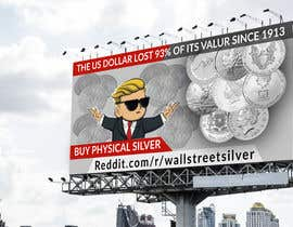 nº 320 pour Design a billboard for /r/WallStreetSilver par Asamaddesigner