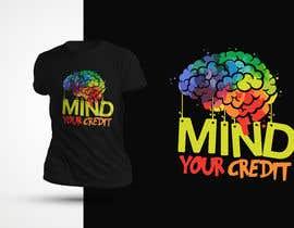 #126 untuk Need t-shirt design for Mind Your Credit oleh shaowna21
