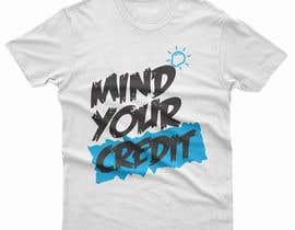 #137 untuk Need t-shirt design for Mind Your Credit oleh arman042
