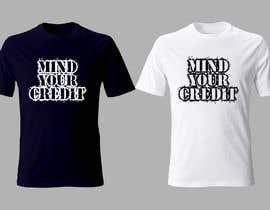 #101 untuk Need t-shirt design for Mind Your Credit oleh mirasiqur000