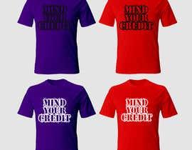 #123 untuk Need t-shirt design for Mind Your Credit oleh mirasiqur000
