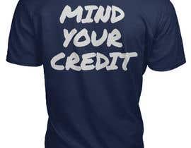 #38 untuk Need t-shirt design for Mind Your Credit oleh craman205