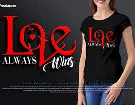 #138 для artistic T-shirt graphics, Love Always Wins от ngagspah21