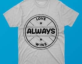 #111 для artistic T-shirt graphics, Love Always Wins от Shahabuddinsbs