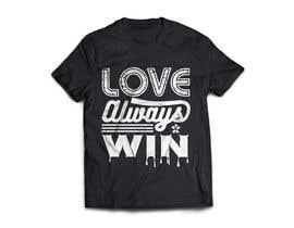 #121 для artistic T-shirt graphics, Love Always Wins от ashraful772
