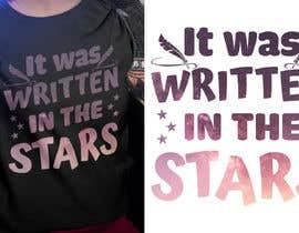 #104 untuk Artistic T-Shirt Design, It Was Written In The Stars oleh Bakhtiar13