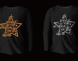#99 untuk Artistic T-Shirt Design, It Was Written In The Stars oleh muntaha03