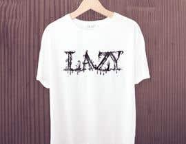 #39 untuk Design theme base t-shirts (lazy) oleh azizulhakimrafi