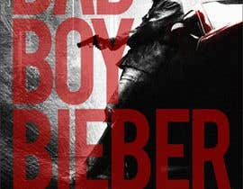 designart65 tarafından Design a poster for Gangster @JustinBieber, #BadBoyBieber! için no 127