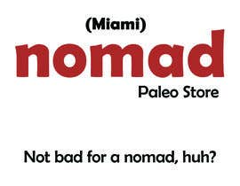 #212 cho Write a name and a tag line/slogan for a new local paleo lifestyle driven store in Miami. bởi andrefpramos
