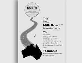 #32 untuk Milk Road to Tasmania Design Contest 1 Page Poster $80 oleh creativaxis