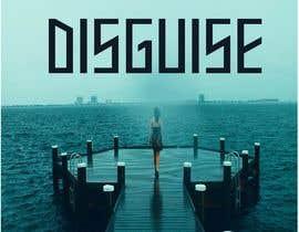 Tanish0512 tarafından Cover Art Needed For ' Disguise' için no 7