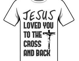 Nro 26 kilpailuun Design a T-Shirt for loved you to the cross and back käyttäjältä jk94