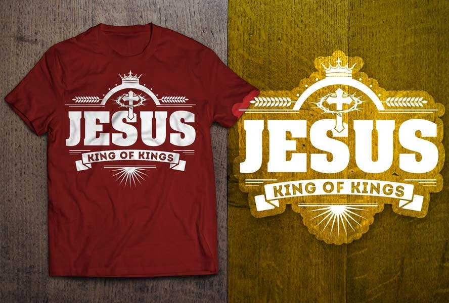 Penyertaan Peraduan #28 untuk Design a T-Shirt for Jesus King of Kings