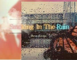 #123 pentru Smoking In the Rain  ~  Seeking Album Art to accompany the release of my original recording. de către yeehweesy