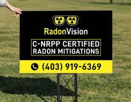 #11 pentru Advertising sign design for radon mitigation company de către miloroy13