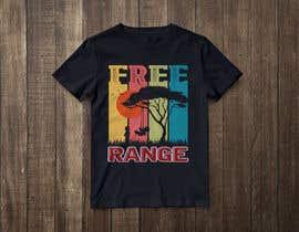 #67 для Free Range T-Shirt от Dezina4566