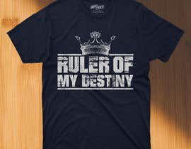 #25 for Ruler of my destiny t-shirt by asifhassansabbir