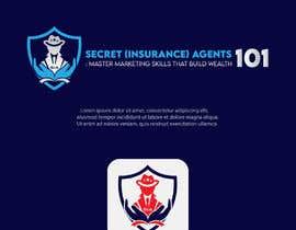 "#82 for New Logo for, ""Secret (Insurance) Agents 101: Master Marketing Skills That Build Wealth"" by serviceskba"
