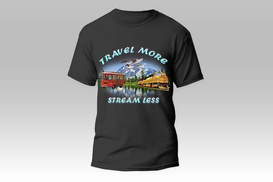 Penyertaan Peraduan #                                        8                                      untuk                                         Travel More Stream Less tshirt