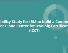 #35 untuk Feasibility Study for building a community for IBM Center for Cloud Training Certifications oleh maiabobakr