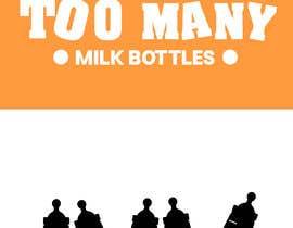 Nro 14 kilpailuun Custom Typography Graphic Design - 54321 Too Many (milk bottles) käyttäjältä pawangupta940