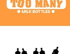 Nro 15 kilpailuun Custom Typography Graphic Design - 54321 Too Many (milk bottles) käyttäjältä pawangupta940