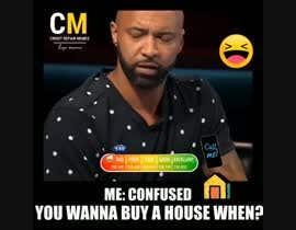 #12 cho Create Credit Repair Memes bởi Alamin77777