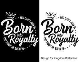 #232 для Need Shirt Design for Kingdom Collection от LizaNasima