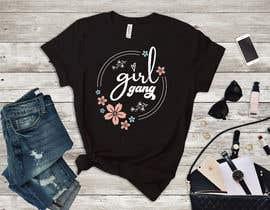 #198 for TShirt Design - Girl Gang af saraahcraft