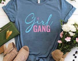 #138 for TShirt Design - Girl Gang af khadijamony