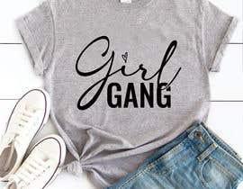 #139 for TShirt Design - Girl Gang af khadijamony
